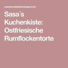 Sasa´s Kuchenkiste: Ostfriesische Rumflockentorte