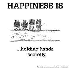 Happiness #29: Happiness is holding hands secretly.