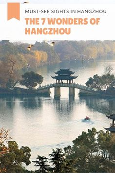 """Hangzhou has been placed firmly on the list of """"best domestic tourist destination in China. This is the 7 wonders of Hangzhou, China. Beijing, Shanghai, China Travel Guide, Asia Travel, In China, China Vacation, China Trip, Hongkong, Visit China"""