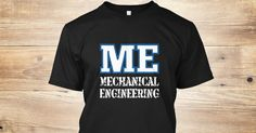 Discover Limited Edition   Mechanical Engineering T-Shirt from Mechanics T-Shirt, a custom product made just for you by Teespring. With world-class production and customer support, your satisfaction is guaranteed. - Me Mechanical Engineering