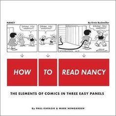 How to Read Nancy: The Elements of Comics in Three Easy Panels by Paul Karasik, Mark Newgarden, 2014, Fantagraphics Books, ISBN: 978-1-60699-361-3