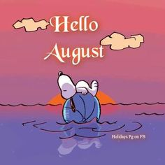 Snoopy Happy Dance, Snoopy Love, Hello August Images, Peanuts Images, New Month Wishes, New Month Quotes, August Holidays, Winnie The Poo, Snoopy Comics