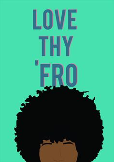 Love thy fro and it will grow. ❤Nneka