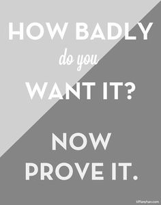 How badly do you want it? Now prove it. #entrepreneur #entrepreneurship