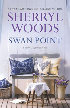 Swan Point : the Sweet Magnolia Series by Sherryl Woods Magnolia Book, Sweet Magnolia, Sherryl Woods Books, New Books, Books To Read, World Of Books, Book Nooks, Love Book, A Boutique
