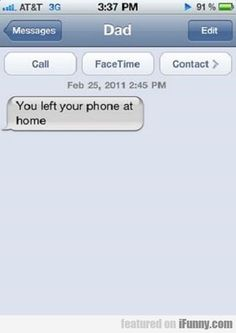 You Left Your Phone At Home