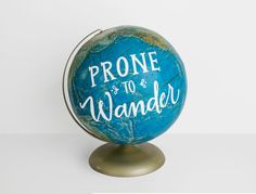 World Globe Blue 12 inch painted Globe - Prone to Wander - Wanderlust Vintage Travel Bohemian Hymn Quote Wild and Free Designs