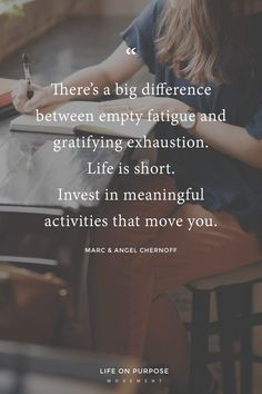 """There's a big difference between empty fatigue and gratifying exhaustion. Life is short. Invest in meaningful activities that move you."" Marc and Angel / 17 Empowering Quotes to Help You Make a Fresh Start Count Inspiration Now Quotes, Quotes To Live By, Funny Quotes, Advice Quotes, True Quotes, New Day Quotes, Life Advice, Perception, Trauma"