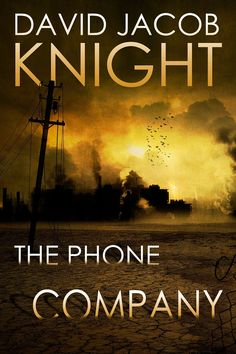THE PHONE COMPANY by David Jacob Knight