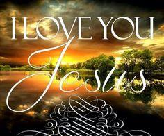 I LOVE JESUS CHRIST :) !