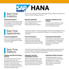 SAP HANA: Run powerful in-database analytics leveraging massively parallel processing and in-memory columnar storage architecture.