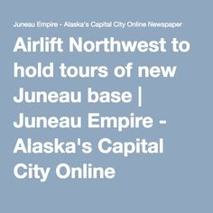 Airlift Northwest to hold tours of new Juneau base | Juneau Empire