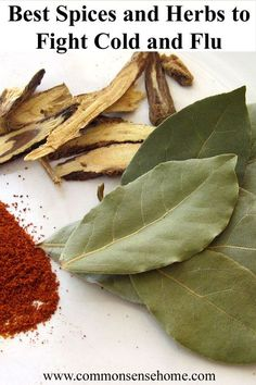 "Best Herbs and Spices for Cold and Flu - prevent colds and fight the flu with these natural remedies from your pantry and a ""secret"" weapon for your home.:"