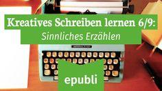 Kreatives Schreiben lernen für Autoren 6/9: Sinnliches Erzählen https://www.youtube.com/watch?v=XTXOneREkMg #epubli #schreibtipps #schreibhain #selfpublishing