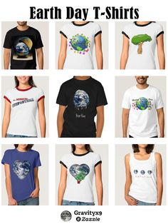 Check out the #EarthDay and Related custom Tee Shirts  by #Gravityx9 Designs at #Zazzle - Tee shirts are available in a large variety of sizes for the whole family. Customize to your favorite color and style from tank tops, hoodies, tee shirts and more.....super selection of colors, too!   Click to see a larger variety of tee shirts for Earth Day. -