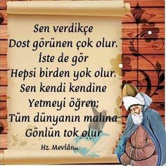 Quotations of Mevlana Quotations of Mevlana Good Sentences, Thing 1, S Quote, Love Messages, Meaningful Words, Wise Quotes, Beautiful Words, Wise Words, Quotations