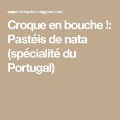 Croque en bouche !: Pastéis de nata (spécialité du Portugal)