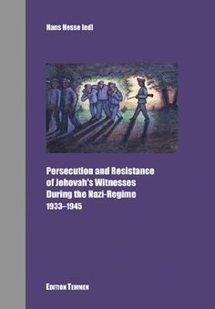 Persecution and Resistance of Jehovah's Witnesses During the Nazi Regime: 1933-1945 by Hans Hesse, http://www.amazon.com/dp/3861087502/ref=cm_sw_r_pi_dp_UoXhrb00G7T2C