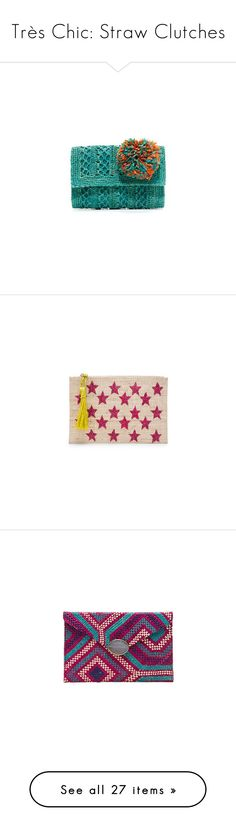 """""""Très Chic: Straw Clutches"""" by polyvore-editorial ❤ liked on Polyvore featuring strawclutches, bags, handbags, clutches, aqua, straw clutches, flap handbags, blue handbags, mar y sol handbags and straw handbags"""