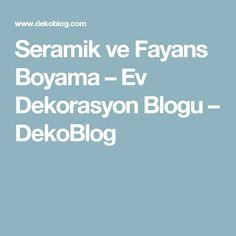 Seramik ve Fayans Boyama – Ev Dekorasyon Blogu – DekoBlog
