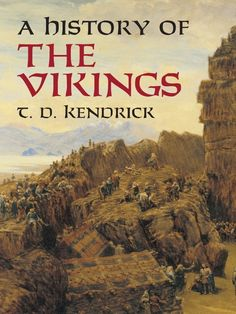 A History of the Vikings by T. D. Kendrick  Enthralling, well-documented, and vivid account by a leading authority on the subject chronicles the activities of those bold sea raiders of the North who terrorized Europe from the 8th to the 11th centuries. Abundantly illustrated, the volume will be invaluable to scholars and students of Nordic history. 12 plates and 40 black-and-white illustrations.