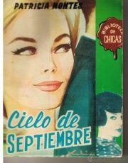 BIBLIOTECA DE CHICAS. Nº 330. CIELO DE SEPTIEMBRE. PATRICIA MONTES. EDC. CID. (AM)