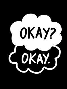 TFIOS // Okay? Okay