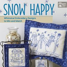15 different Embroidery Projects from a quilt, pillows, table runner, tote, tea towels and MORE.  Create lots of Gifts and Goodies for You and for your Family and Friends.  80 Pages of FUN Snowmen to have FUN with!  Publisher: That Patchwork Place, a division of Martingale.