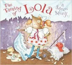The Taming of Lola: A Shrew Story: Ellen Weiss, Jerry Smath: 9780810940666: Amazon.com: Books