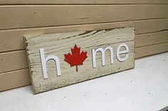 Canada HOME plaque, sign with Canadian Maple Leaf. Home Wooden Letters Canada Day 150, Canada Winter, Canada Day Party, Canada Holiday, Canada Eh, Canada Wall, Wooden Letters, Wooden Signs, Montreal Canada
