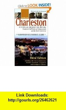 Complete Charleston A Guide to the Architecture, History, Gardens  Food of Charleston and the Low Country (9780966014426) Margaret Moore , ISBN-10: 0966014421  , ISBN-13: 978-0966014426 ,  , tutorials , pdf , ebook , torrent , downloads , rapidshare , filesonic , hotfile , megaupload , fileserve