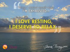 Jasmin Terrany, a Miami psychotherapist, emphasizes relaxation as a key life balance tip, when you're emotionally or physically exhausted. Miami Life, Rest And Relaxation, I Deserve, Exhausted, Quotations, Coaching, Spirituality, Therapy, Tips