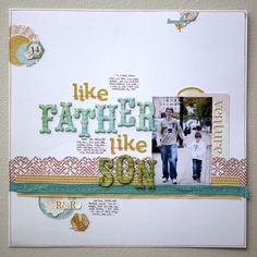 Like Father Like Son - Scrapbook.com - Great father-son page! #scrapbooking #layout #pinkpaislee