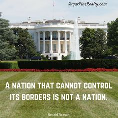 A nation that cannot control its borders is not a nation. Ronald Reagan #Quote