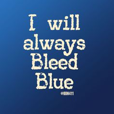 #BleedBlue #BBN #UK I Will Always Bleed Blue