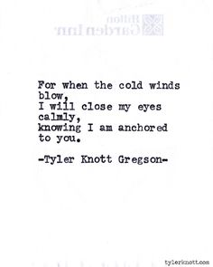 knowing I am anchored to you. Typewriter Series #587, by Tyler Knott Gregson.