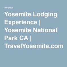 Yosemite Lodging Experience | Yosemite National Park CA | TravelYosemite.com