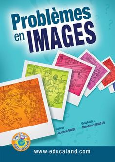 Problèmes en images - Educaland.com  Raisonner, apprendre les principaux termes du langage mathématique ainsi que les consignes de base... Cycle 3, Ainsi, 2013, Maths, Cover, Books, Image, Fun Learning, Language