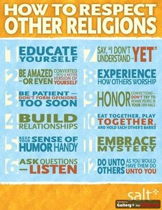 respect for all religion - I don't understand number five ! I do not laugh at others for there beliefs! Respect Others, Love And Respect, Respect People, Religious Education, Religious Studies, World Religions, Wise Words, Christianity, How To Memorize Things