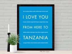 I Love You From Here To TANZANIA art print