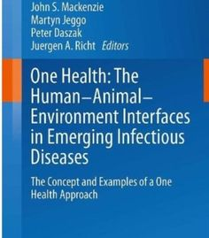 One Health: The Human-Animal-Environment Interfaces In Emerging Infectious Diseases PDF