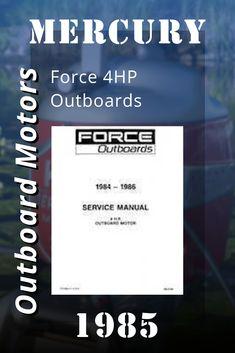 Mercury Outboard Motors, 1985 Mercury Force 4HP Outboards Service Manual OB4126 Mercury Outboard, Outboard Motors, Repair Manuals