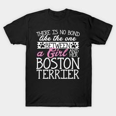There's No Bond Like the One Between a Girl and Her Frenchie - Boston Terrier - T-Shirt Boston Terrier Love, All Fashion, Bond, Cute Outfits, Trends, Mens Tops, T Shirt, Pretty Outfits, Supreme T Shirt