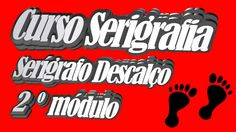 Curso Serigrafia,   Serígrafo Descalço, 2º módulo,