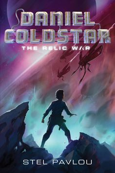 DANIEL COLDSTAR: THE RELIC WAR, by Stel Pavlou, is a Tween / YA epic outer space adventure, about a child slave and his bid for freedom. Release date: Nov. 7, 2017, from HarperCollins Publishers. (Books, novel, YA, Tween, children, space, boy, girl, humor, science fiction, adventure, series, sci-fi, space opera, kid's, book, awesome, exciting, great, best, winning, get boys reading, get girls reading)