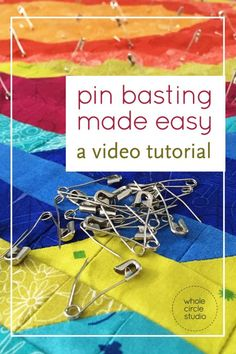 pin basting made easier (a video tutorial) – whole circle studio Quilting For Beginners, Sewing Projects For Beginners, Quilting Tips, Quilting Tutorials, Quilting Designs, Sewing Tutorials, Crazy Quilt Tutorials, Free Motion Quilting, Hand Quilting