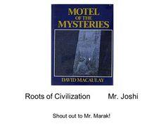 Roots of CivilizationMr. Joshi Shout out to Mr. Marak!>