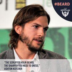 The scruffier your beard, the sharper you need to dress. Ashton Kutcher, Longer Hair, Long Hair Styles, Dress, Fictional Characters, Dresses, Long Hair, Long Hairstyle, Vestidos