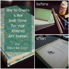 how to create a book cover for your altered art journal by desire east