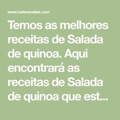 Temos as melhores receitas de Salada de quinoa. Aqui encontrará as receitas de Salada de quinoa que está procurando prontas para cozinhar.